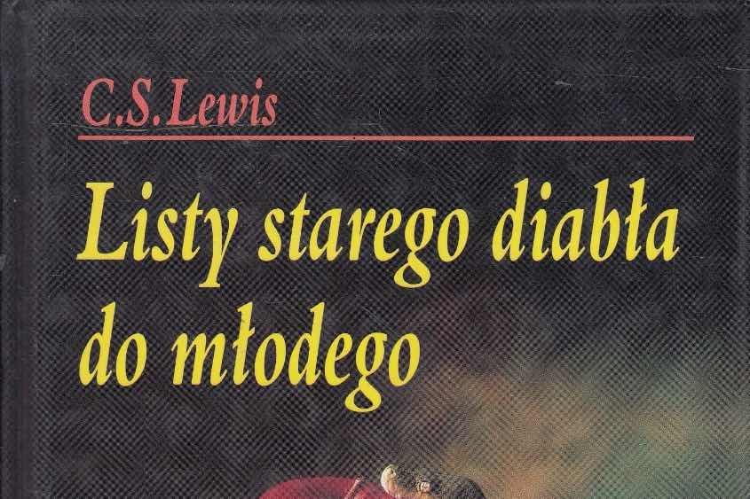 """Żebyśmy nie mieli czasu - """"Listy starego diabła do młodego"""" - C.S. Lewisa"""